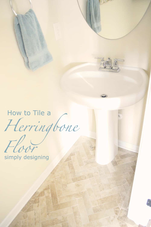 How to Install Herringbone Tile Floors   a complete tutorial for laying tile flooring and herringbone tile flooring