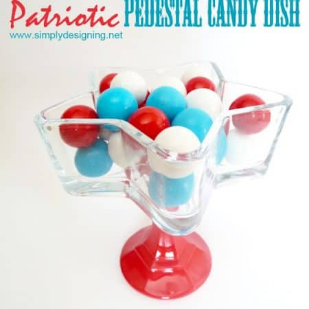 Patriotic Pedestal Candy Dish - perfect candy dish for the 4th of July and so simple to make!!