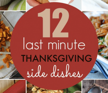 12 Last Minute Thanksgiving Side Dishes