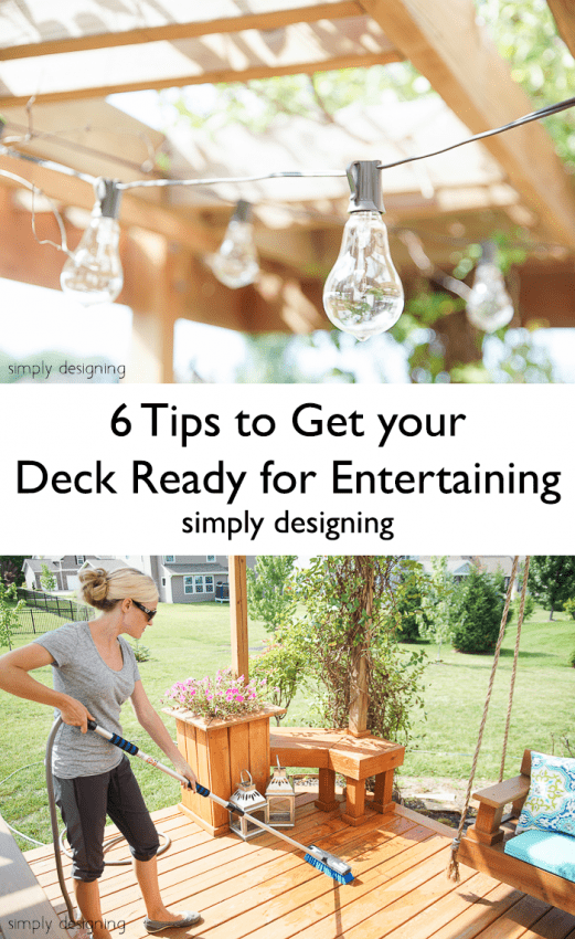 6 Tips to Get your Deck Ready for Entertaining - these are so simple and quick and will have your deck looking great in no time