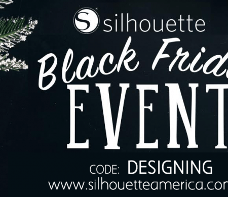Black Friday Deals with Silhouette START TONIGHT!