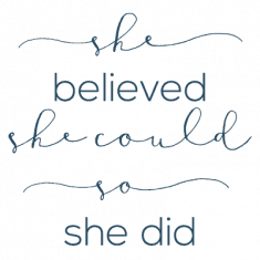 She Believed She Could So She Did {Free Printable}