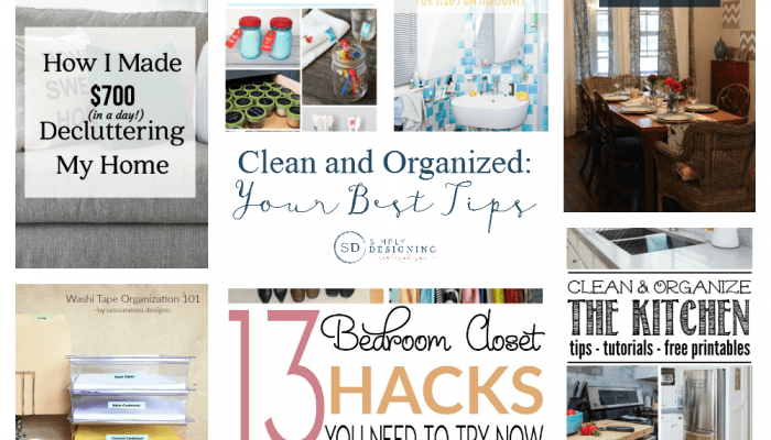 Clean and Organize: Your Best Tips