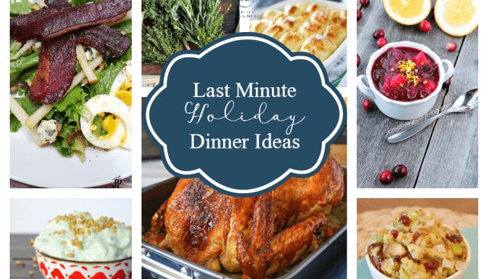 Last Minute Holiday Dinner Ideas