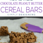 How to make Chocolate Peanut Butter Cereal Bars - easy no-bake recipe for a delicious treat - easy cereal bars - homemade cereal bars