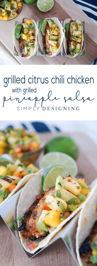 Grilled Citrus Chili Chicken with Grilled Pineapple Salsa Recipe - delicious tacos - easy taco meal - chicken tacos - pineapple salsa recipe - grilled tacos - Taco Recipe
