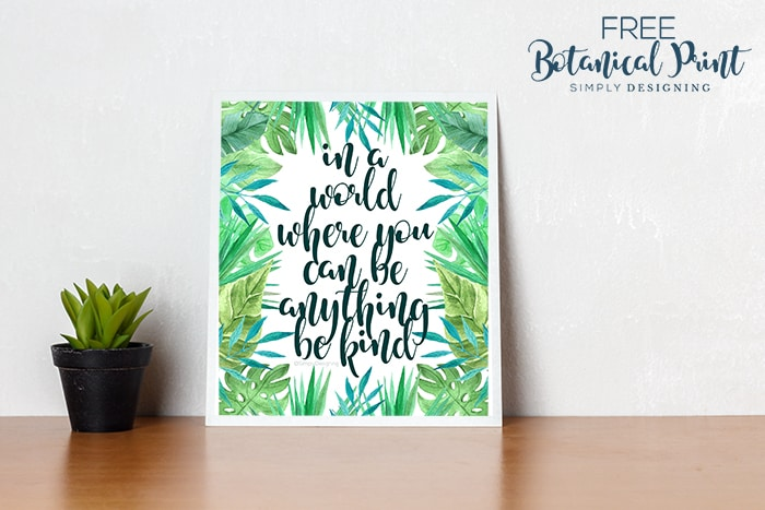 Free Botanical Prints - in a world where you can be anything be kind - FREE Botanical Art Print with quote
