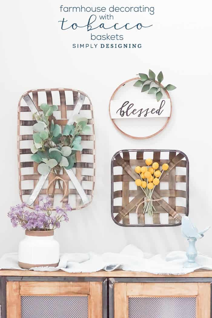 Farmhouse Decorating With Tobacco Baskets Simply Designing With Ashley