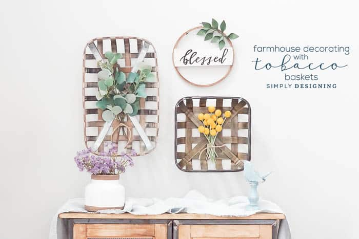 Farmhouse Decorating With Baskets