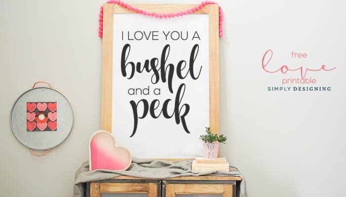 I Love You a Bushel and a Peck | Free Love Print