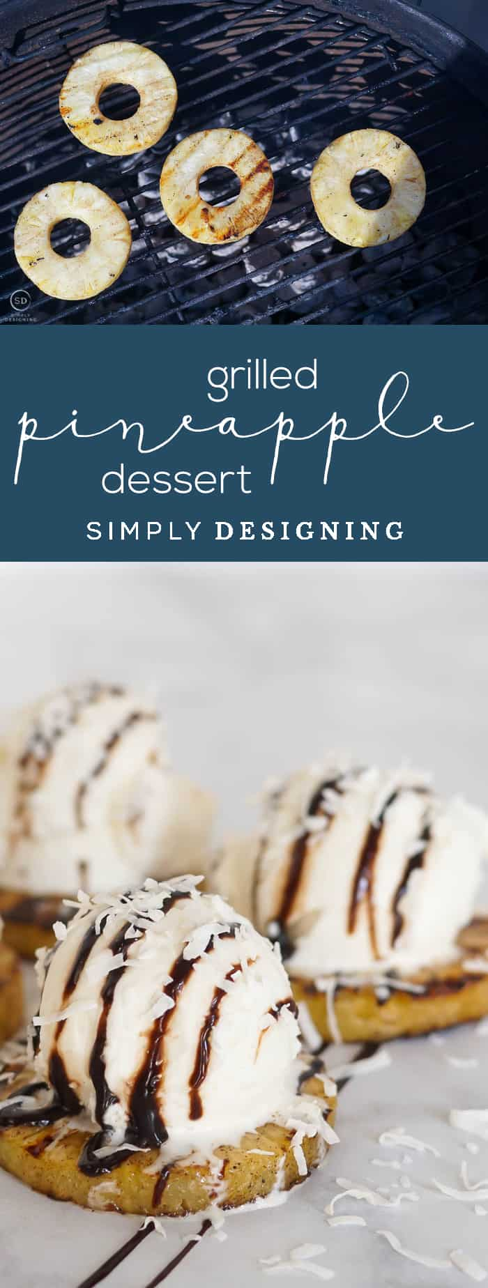 Grilled Pineapple Recipe and a Scrumptious Pineapple Dessert Idea