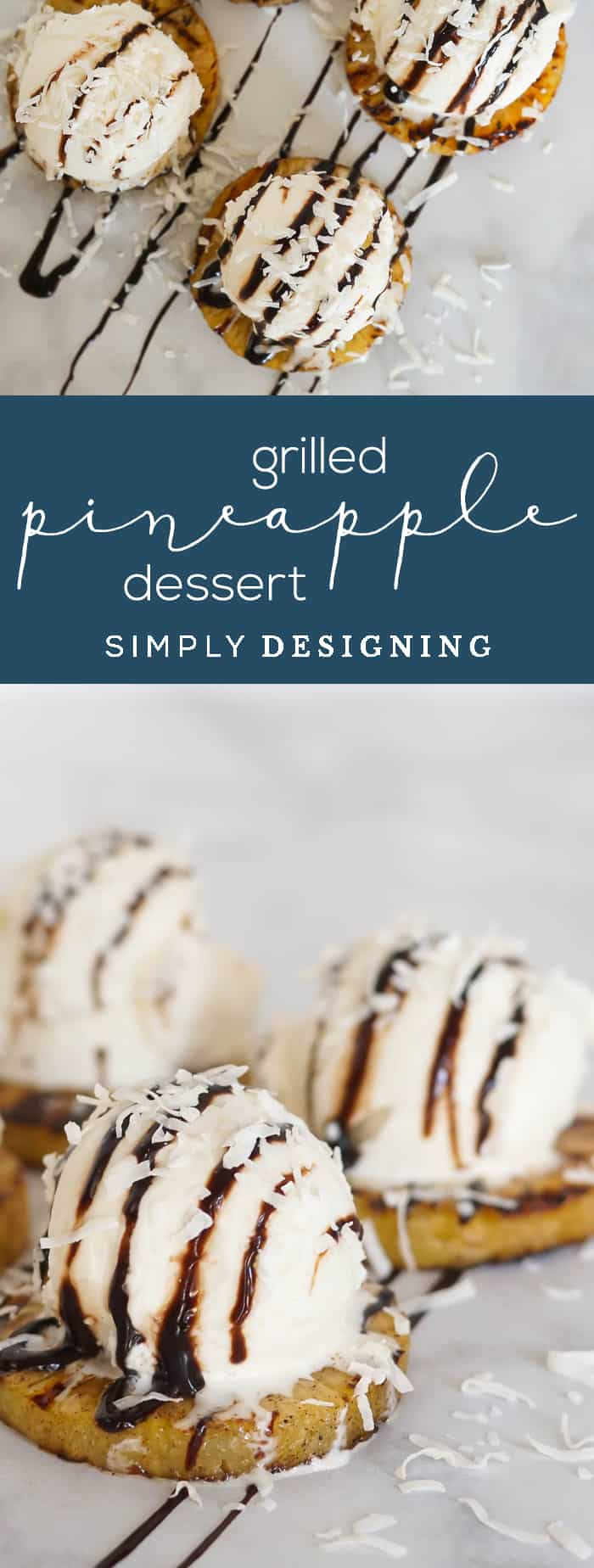 The Best Grilled Pineapple Recipe and a Scrumptious Pineapple Dessert Idea